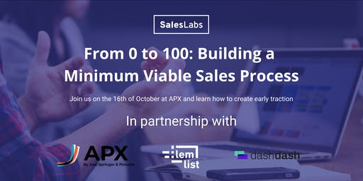 From 0 to 100: Building your Minimum Viable Sales Process with Sales Labs