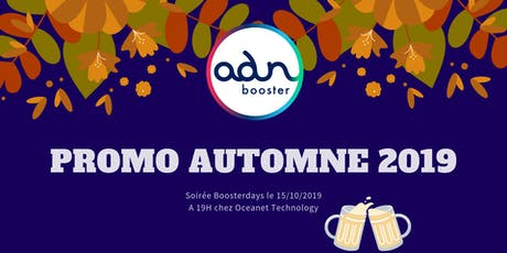 Soirée ADN Booster / promotion Automne 2019 / Oceanet Technology / le 15 octobre 2019 billets