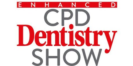 Enhanced CPD Dentistry Show tickets