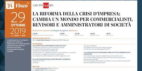 LA RIFORMA DELLA CRISI D'IMPRESA CAMBIA UN MONDO, Brescia, 29 ottobre biglietti