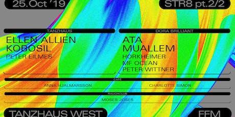 STR8 pt 2/2 w/ Ellen Allien/ Kobosil/ Ata/ Muallem Tickets