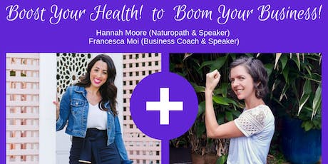 Boost Your Health to Boom Your Business! tickets