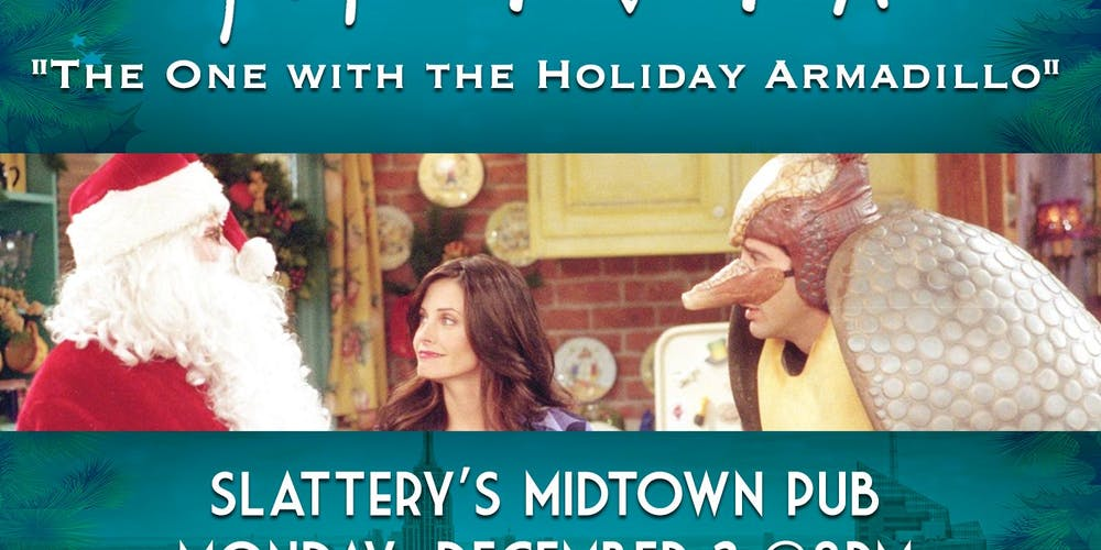 Christmas Armadillo Friends.Friends Trivia The One With The Holiday Armadillo Tickets