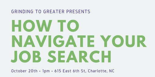 Grinding to Greater Presents: How to Navigate Your Job Search