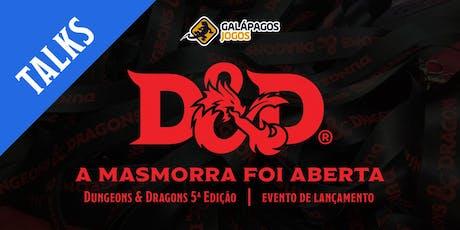 DIA 3 - TALKS - A MASMORRA FOI ABERTA (D&D 5ª Edição) ingressos