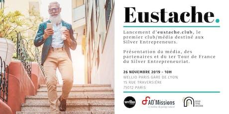 Lancement Eustache.club, le média/club des Silver Entrepreneurs billets