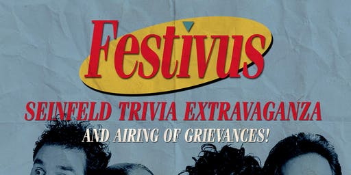 Seinfeld Trivia Extravaganza & Airing of Grievances