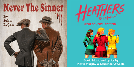 NEVER THE SINNER and HEATHERS the Musical (HS Ed.) tickets