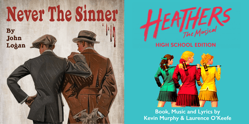 NEVER THE SINNER and HEATHERS the Musical (HS Ed.)