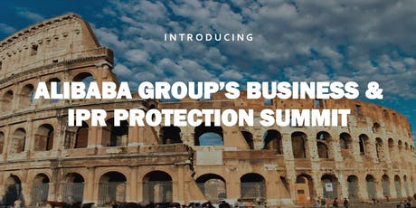 ALIBABA GROUP'S BUSINESS & IPR PROTECTION SUMMIT biglietti