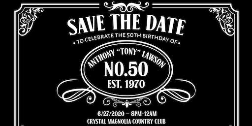 "Anthony ""Tony"" Lawson's 50th Birthday Celebration"