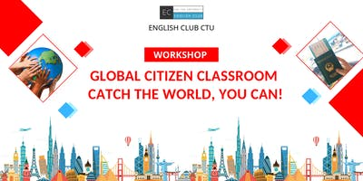 Global Citizen Classroom: Workshop 1