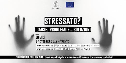 Stressato? Cause, problemi e…soluzioni a Trento