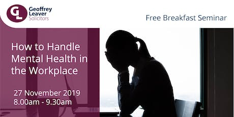 Free Breakfast Seminar - How to Handle Mental Health in the Workplace tickets