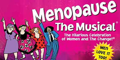 """Menopause The Musical®""."
