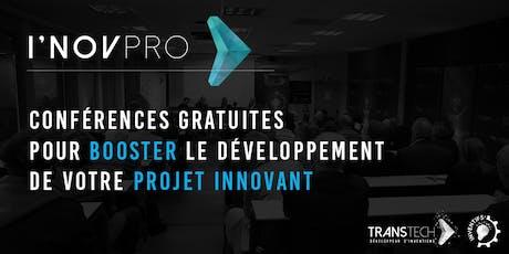 """I'NOV PRO 2019 - Conférences """"Développez votre projet innovant"""" billets"""