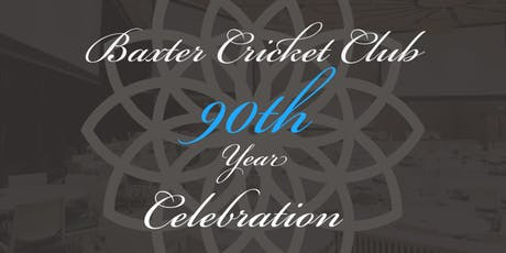 Baxter Cricket Club - 90th  Year Celebration tickets