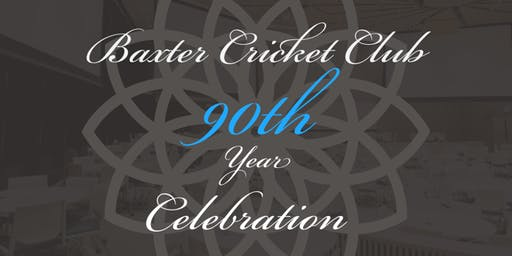 Baxter Cricket Club - 90th  Year Celebration