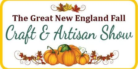 GREAT NEW ENGLAND FALL CRAFT & ARTISAN SHOW