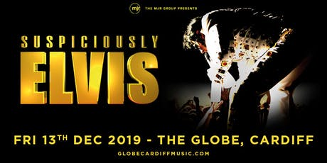 Suspiciously Elvis (The Globe, Cardiff) tickets