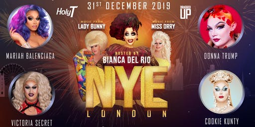 NYE London 2019/2020 With Bianca Del Rio, Lady Bunny & Friends (18+)