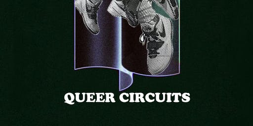 QUEER CIRCUITS