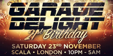 Garage Delight: 21st Birthday Showcase tickets