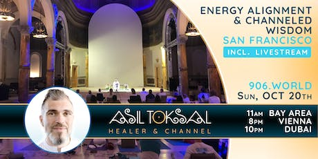 Energy Alignment & Channeled Wisdom with Asil Toksal - San Francisco  tickets