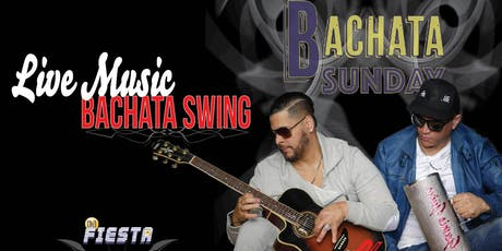 Bachata Sunday! Live Latin Music by Bachata Swing and DJ Fiesta tickets