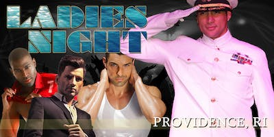 Ladies Night Out LIVE - Male Revue Providence