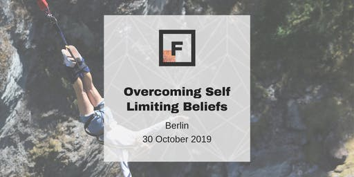 Breaking Through Fear & Overcoming Self Limiting Beliefs I FF Berlin