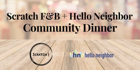 Scratch F&B + Hello Neighbor Community Dinner tickets