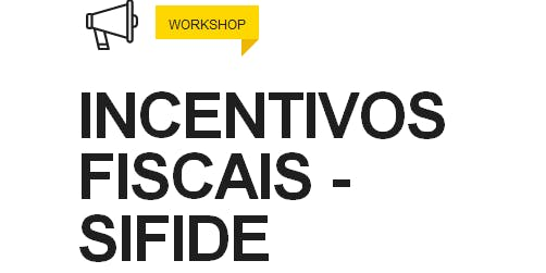 Workshop Incentivos Fiscais (SIFIDE)