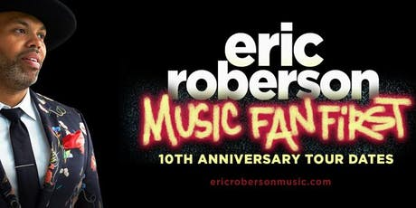 Eric Roberson - Music Fan First 10th Anniversary Tour tickets
