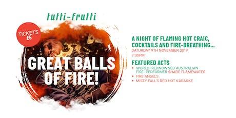 Tutti Frutti: Great Balls of Fire! tickets