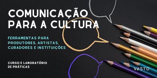 Comunicação para a cultura {curso + laboratório de práticas}