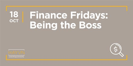 HAYVN WORKSHOP - Being the Boss, Finance Fridays Series tickets