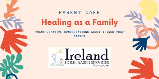 Parent Cafe: Healing as a Family