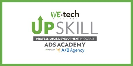 WEtech Alliance UPskill Ad Academy powered by A/B Agency tickets