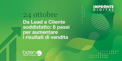 Da lead a cliente soddisfatto: 8 passi per aumentare i risultati di vendita