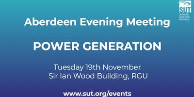 SUT Aberdeen Evening Meeting - Power Generation