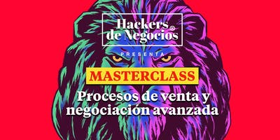 Master Class: Procesos de Venta y Negociación Avanzada