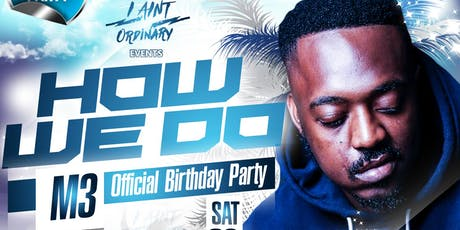 HOW WE DO - M3 OFFICIAL BIRTHDAY PARTY @ LIGHTHOUSE (SHOREDITCH), EC2A 3AY tickets