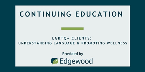 LGBTQ+ Clients: Understanding Language and Promoting Wellness