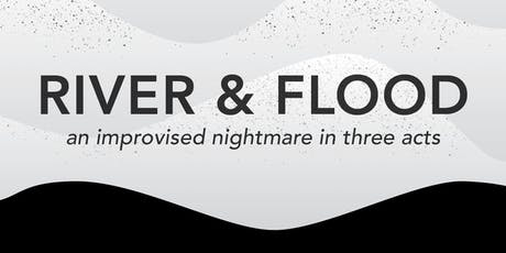 River & Flood: an improvised nightmare tickets