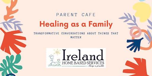 Parent Cafe: Healing as a Family