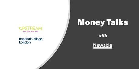 Upstream x Imperial College London: 'Money Talks' with Newable tickets