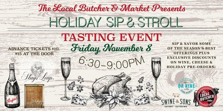 The Local Butcher & Market Holiday Sip & Stroll tickets