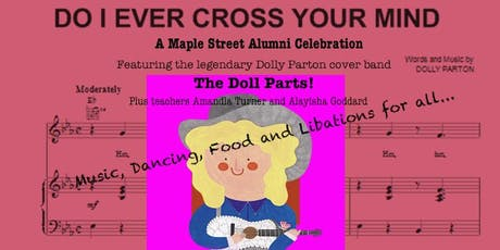 Do I Ever Cross Your Mind--A Maple Street School Alumni Celebration tickets