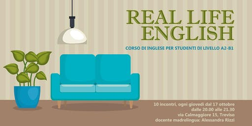 Real life english - corso di inglese (livello A2-B1)